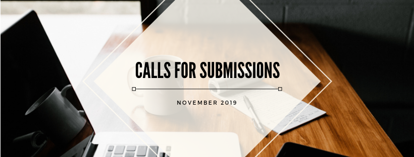 """image of laptop in foreground, with mug of coffee and notepad in background. over the image is a white transparent overlay with text """"calls for submissions november 2019"""""""